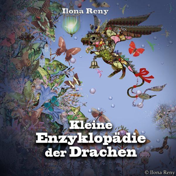 Kleine Enzyklopädie der Drachen von Ilona Reny