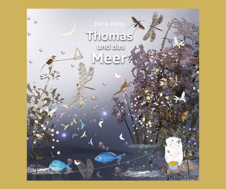 """Buchdeckel Ilona Reny """"Thomas und das Meer"""" weißer Hamster hält eine Leine fest, eine Maus jagt Schmetterlinge, Blumen und Pflanzen"""